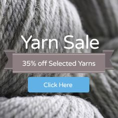 Save 25% off entire store and free shipping - Enter Save25 to save off of all yarns, patterns and notions site wide and freeshipping  - sponsored