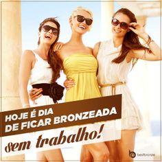 Desfile seu bronzeado no #DiadoTrabalho Passou Best Bronze, esperou 8 horas e pronto!  Olha só: www.bestbronze.com.br