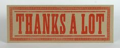 THANKS A LOT –Giant Postcard / Hand-printed Letterpress / Pioneer-House.com