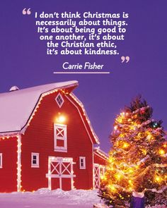 """""""I don't think Christmas is necessarily about things. It's about being good to one another, it's about the Christian ethic, it's about kindness."""""""