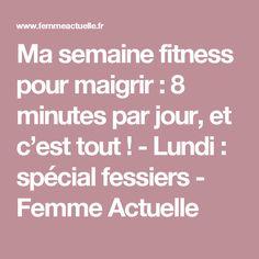 Ma semaine fitness pour maigrir : 8 minutes par jour, et c'est tout ! - Lundi : spécial fessiers - Femme Actuelle