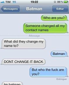 I am Batman - funny pictures / funny pics / lol / Funny Texts Jokes, Text Jokes, Funny Text Fails, Cute Texts, Funny Text Messages, Stupid Funny Memes, Funny Relatable Memes, Text Pranks, Epic Texts