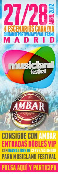 Consigue con Ambar entradas dobles vip con barra libre de Cervezas Ambar para el Musicland Festival