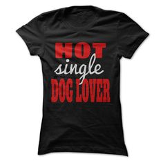 (Superior T-Shirts) Dog Day T-shirt -  HOT Single Dog Lover - Funny Dog Tee - Order Now...