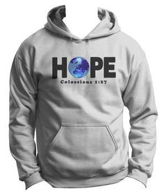 #Hope - Colossians 1:27 - Christian Hoodie - Our hope is not to be laid in people, things or even ourselves....the only hope you can depend on lies in our Lord and Savior, #Jesus Christ at http://www.peacebewithu.com/hope-colossians-1-27-christian-hoodie/. #christianshirts #christianhoodies #PeaceBeWithU