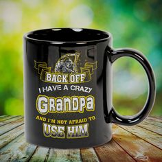 Back Off I Have A Crazy Grandpa Great t-shirts, mugs, bags, hoodie, sweatshirt, sleeve tee gift for grandpa, granddad, grandfather from grandson, granddaughter, or any girls, boys, grandchildren, grandkids, friends, men, women on birthday, mother's day, father's day, grandparents day, Christmas or any anniversaries, holidays, occasions. Uncle Quotes, Grandpa Quotes, Father Daughter Quotes, Father Quotes, Quotes Quotes, Cousin Quotes, Family Quotes, Little Sister Quotes, Sister Poems
