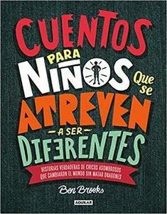 Stories for Boys Who Dare to Be Different: True Tales of Amazing Boys Who Changed the World Without Killing Dragons by Ben Brooks, Quinton Wintor Peter Reynolds, The Words, Good Night Story, Jesse Owens, Feminist Books, Gender Stereotypes, Peer Pressure, Raising Boys, Famous Men