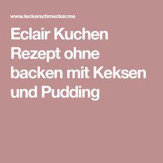 Eclair Kuchen Rezept ohne backen mit Keksen und Pudding Party Buffet, Snacks Für Party, Eclairs, Finger Foods, Nom Nom, Food And Drink, Low Carb, Sweets, Desserts