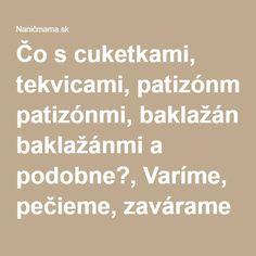 Čo s cuketkami, tekvicami, patizónmi, baklažánmi a podobne?, Varíme, pečieme, zavárame - Diskusie   Naničmama.sk