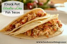 {Crock Pot} Cilantro-Lime Fish Tacos. Pleasantly surprised. Mostly saving for slow-cooking frozen fish...turned out much better than I expected.