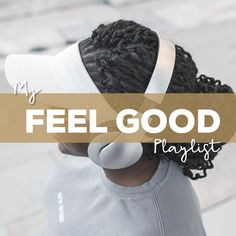 Here are my choices for my top feel good playlists Getting To Know Someone, Someone New, Good Playlists, Bj The Chicago Kid, Angsty Teen, Motivation For Kids, Sad Day, Lose My Mind, Janet Jackson