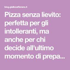 Pizza senza lievito: perfetta per gli intolleranti, ma anche per chi decide all'ultimo momento di preparare la pizza e non ha il tempo di farla lievitare.