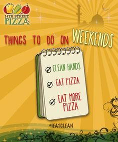 To do list for the Weekend! #14thStreetPizza #IEatClean #Weekend   Dial 111-36-36-36 or visit http://www.14thstreetpizza.com/