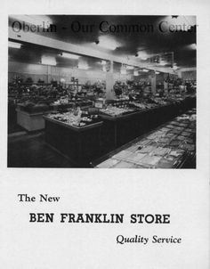 ID#0414 Date: 1941. This advertisement appeared in the Hi-O-Hi, Oberlin College yearbook, 1941. The advertisement is an interior photo of the store; it displays of a large stock of inventory. Ben Franklin has been at this address since 1942, continuously operated by the Cochrane family. Source: HI-O-HI, the Oberlin College yearbook.