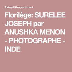 Florilège: SURELEE JOSEPH par ANUSHKA MENON - PHOTOGRAPHE - INDE