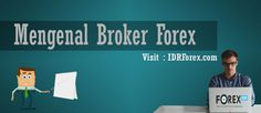 Mengulas Seputar Broker Forex Terlengkap - http://www.facebook.com/idrforex/posts/1796297570641616