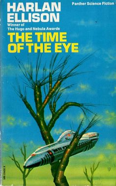 Publication: The Time of the Eye Authors: Harlan Ellison Year: 1974-05-00 ISBN: 0-586-03935-X [978-0-586-03935-9] Publisher: Panther Cover: Chris Foss