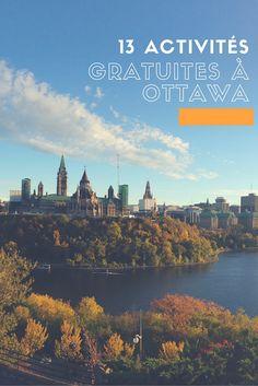 13 activités gratuites à Ottawa Pvt Canada, Ottawa Canada, Visit Canada, Canada Trip, Province Du Canada, Toronto, University Of Ottawa, Immigration Canada, Ontario Travel