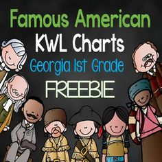 FREE Famous American KWL Charts for Georgia 1st Grade Historical Figures: Benjamin Franklin, Thomas Jefferson, George Washington Carver, Harriet Tubman, Lewis and Clark, Sacagawea, and Theodore Roosevelt. There are two versions of each KWL chart that can be used for differentiation.