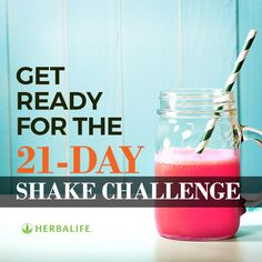 Get ready for the 21-Day Shake Challenge. Message me to learn more! Message me to get started!