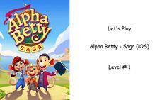 Let's Play - Alpha Betty - Saga (iOS) - Level 1