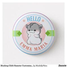 Shop Blushing Chibi Hamster Customizable Name Hello Button created by MadeByPiksu.