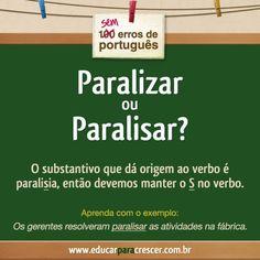 Paralizar ou Paralisar?