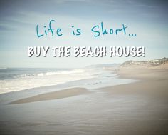 Life is short...Buy the Beach House! @TwoGoneCoastal