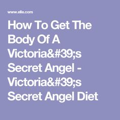 How To Get The Body Of A Victoria's Secret Angel - Victoria's Secret Angel Diet Victoria Secret Diet, Victoria Secret Angels, Healthy Living, Health Fitness, How To Get, Workout, Day, Victoria's Secret, Cooking