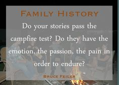 Telling family history is more effective when your stories pass the campfire test! Ideas for storytelling to strengthen your family from Bruce Feiler's RootsTech 2016 keynote