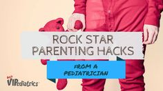 Pediatrician's favorite parenting hacks!
