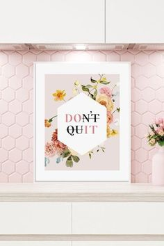 Don't Quit Wall Art | Flower Wall Art | Floral Wall Art | Blush Pink Wall Art | Blush Pink Home Decor | Motivational Quotes Print | Office