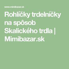 Rohlíčky trdelníčky na spôsob Skalického trdla | Mimibazar.sk