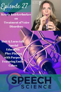 Kristie Knickerbocker of a tempo Voice Center discusses best practice for treatment of Voice Disorders. Plus, Playing with Purpose featuring Emily Cohen. Matt & Ivan also talk special education.