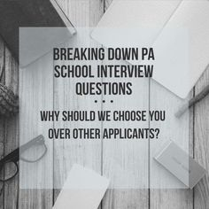 || Answering tough PA School Interview Questions ||