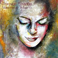 """""""Forever Strange"""" by Madalena Alberto. Single released on 28th June 2013 on iTunes: https://itunes.apple.com/gb/album/forever-strange-single/id667439309"""