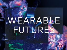 Consultancy Nalla has created a visual identity for Wearable Futures, a 2 day event at Ravensbourne, London, which hosts 50 speakers from various specialisms involved in wearable technology. The series of lectures and presentations examine the role technologically advanced materials can play in improving areas such as health, sustainability and enhancing how we interact with the world http://www.wearablefutures.co/