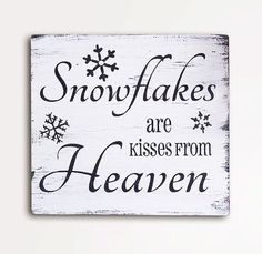 Snowflakes are Kisses from Heaven von CherylsSignsandCraft auf Etsy