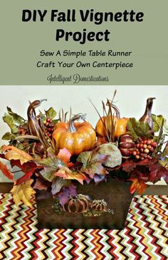 DIY Fall Vignette Craft Projects. Sew A Simple Fall Table Runner and Make Your Own Floral Centerpiece following our easy tutorials. ad #StickItToLint  @scotchbriteUS