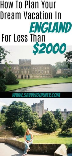 How to Plan Your Dream Vacation to England for Less Than $2000! | Savvy Journey Blog