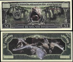 Bats MILLION DOLLAR Novelty Bill Collectible . $1.49. These bills are the same size and feel of real money. They are finely detaileds and colorful on both front and back with high quality printing. Makes a great gift, collectible or frame and display. Price listed is for 1 bill. Buy as many as you want, still FREE SHIPPING!! Please visit my store for nearly 100 novelty bill styles. All orders shipped within 24 hours.