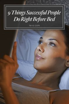The nighttime rituals that will improve your morning success! www.levo.com