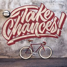 """Take chances, it's the best way to achieve anything in life"" - lettering via…"