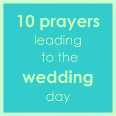 10 prayers leading to the wedding day