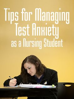 Tips for managing test anxiety as a nursing student