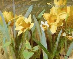 Daffodils - Oil by Daniel J. Keys. I don't usually pin small images, but this painting would hold together as a postage stamp. Beautiful.