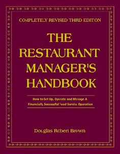 The Restaurant Manager's Handbook, 3rd Edition: Virtual Restaurant Startup & Management