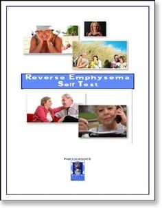 "Reverse Emphysema Self Test lets you know the liklihood you will benefit from the information in the book, ""How I Reversed My Mom's Emphysema."""