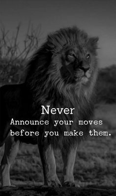 Positive Quotes : QUOTATION – Image : Quotes Of the day – Description Never announce your moves before you make them. Sharing is Power – Don't forget to share this quote ! Wisdom Quotes, True Quotes, Great Quotes, Words Quotes, Motivational Quotes, Inspirational Quotes, Sayings, Qoutes, Super Quotes
