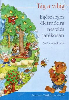 Tág a világ egészséges életmódra nevelés - Angela Lakatos - Picasa Web Albums Book Cover Design, Book Design, Home Learning, Healthy Life, Activities For Kids, Preschool, Lily, Album, Teaching